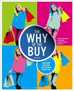 Why of the Buy: Consumer Behavior and Fashion Marketing, by Rath, 2nd Edition 9781609018986