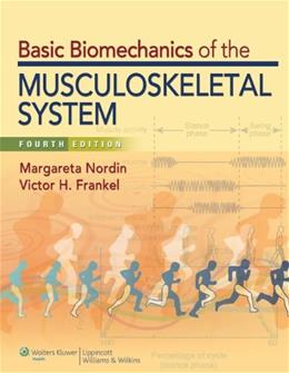Basic Biomechanics of the Musculoskeletal System, by Nordin, 4th Edition 4 PKG 9781609133351