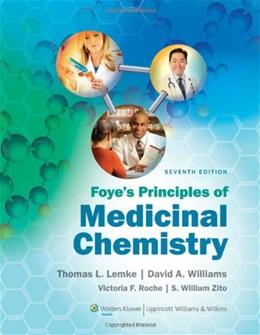 Foyes Principles of Medicinal Chemistry, by Lemke, 7th Edition 7 PKG 9781609133450