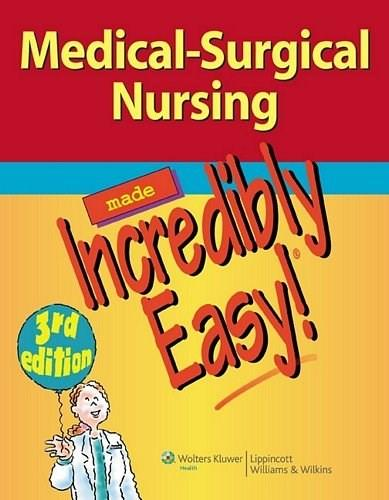 Medical-Surgical Nursing Made Incredibly Easy! (Incredibly Easy! Series®) 3 PKG 9781609136482