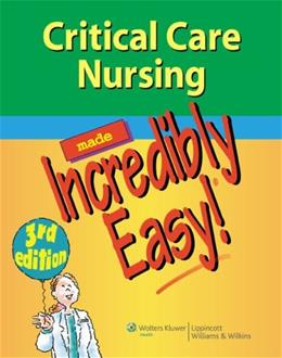 Critical Care Nursing Made Incredibly Easy!, by Lippincott, 3rd Edition 3 PKG 9781609136499