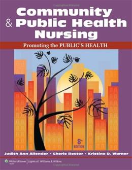 Community and Public Health Nursing: Promoting the Publics Health, by Allender, 8th Edition 8 PKG 9781609136888