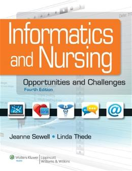 Informatics and Nursing: Opportunities and Challenges, by Sewell, 4th Edition 4 PKG 9781609136956