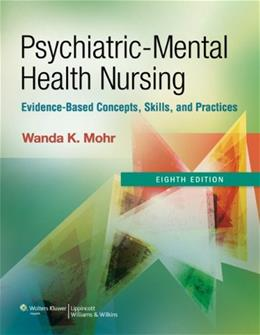 Psychiatric Mental Health Nursing: Evidence Based Concepts, Skills, and Practices, by Mohr, 8th Edition 8 PKG 9781609137083