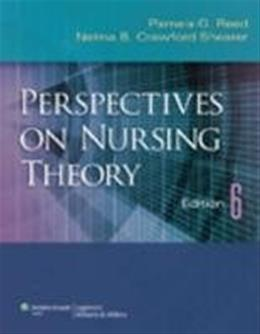 Perspectives on Nursing Theory, by Reed, 6th Edition 9781609137489