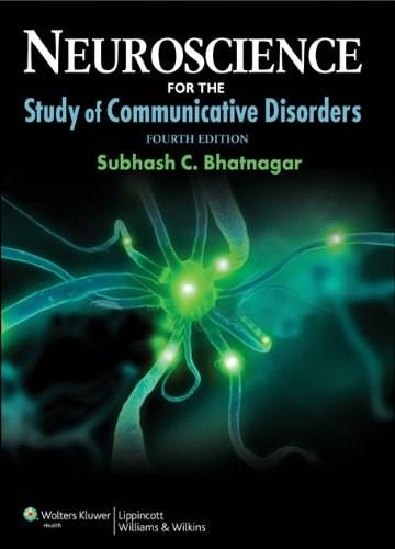 Neuroscience for the Study of Communicative Disorders (Point (Lippincott Williams & Wilkins)) 4 PKG 9781609138714