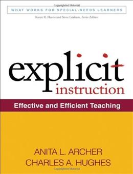 Explicit Instruction: Effectve and Efficient Teaching, by Archer 9781609180416