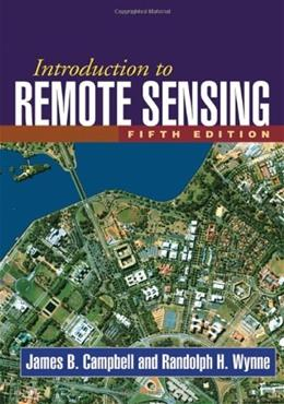 Introduction to Remote Sensing, Fifth Edition 5 9781609181765