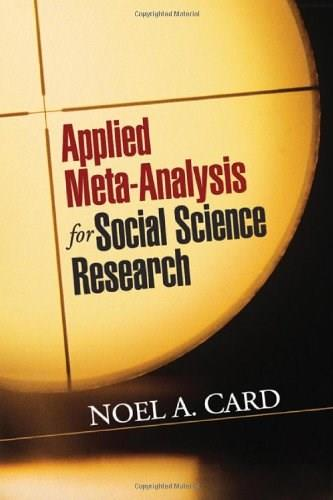 Applied Meta-Analysis for Social Science Research, by Card 9781609184995