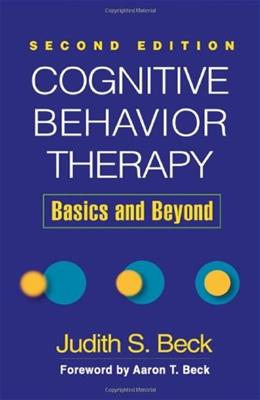 Cognitive Behavior Therapy: Basics and Beyond, by Beck, 2nd Edition 9781609185046