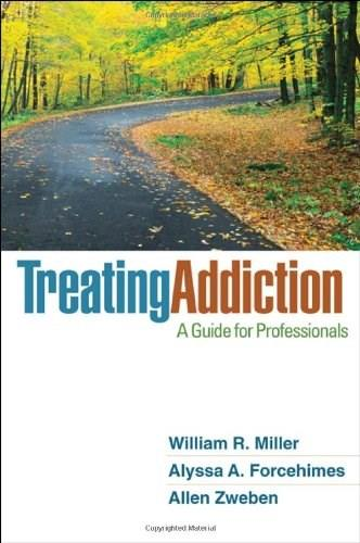 Treating Addiction: A Guide for Professionals, by Miller 9781609186388