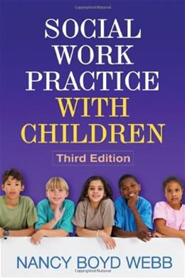 Social Work Practice with Children, by Webb, 3rd Edition 9781609186432