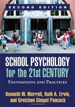 School Psychology for the 21st Century, Second Edition: Foundations and Practices, by Merrell, 2nd Edition 9781609187521