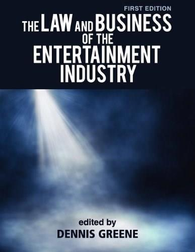 Law and Business of the Entertainment Industry, by Greene 9781609271374