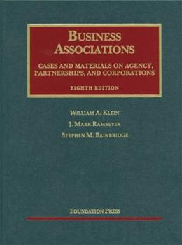Business Associations, Cases and Materials on Agency, Partnerships, and Corporations (University Casebook Series) 8 9781609300647