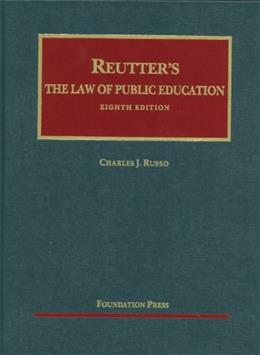 Law of Public Education, by Russo, 8th Edition 9781609300708