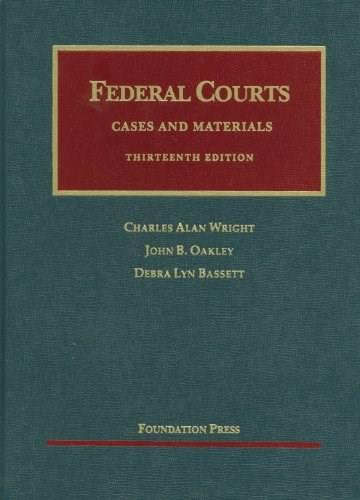 Federal Courts, by Wright, 13th Edition 9781609300722