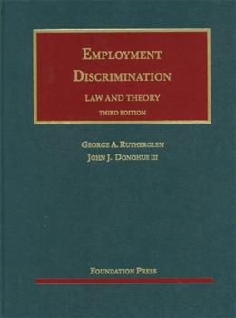 Employment Discrimination, Law and Theory, by Rutherglen, 3rd Edition 9781609300739