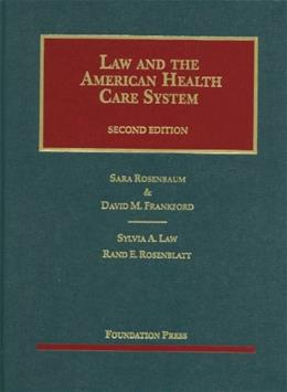 Law and the American Health Care System, by Rosenbaum, 2nd Edition 9781609300883