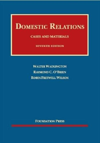 Domestic Relations: Cases and Materials, by Wadlington, 7th Edition 9781609301071
