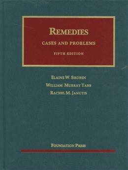 Remedies, Cases and Problems, by Shoben, 5th Edition 9781609301194