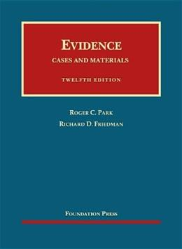 Evidence, Cases and Materials (University Casebook Series) 12 9781609301385