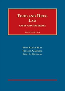 Food and Drug Law, by Hutt, 4th Edition 9781609301750