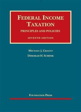 Federal Income Taxation, Principles and Policies (University Casebook Series) 7 9781609301835