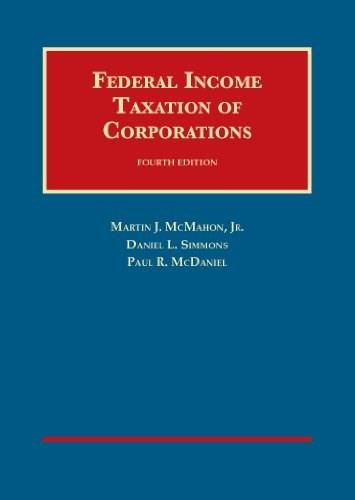 Federal Income Taxation of Corporations, by McMahon, 4th Edition 9781609301897