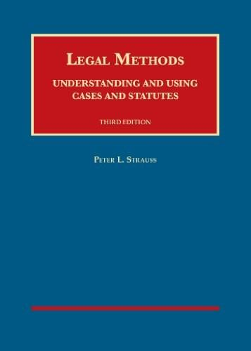 Legal Methods: Understanding and Using Cases and Statutes, by Strauss, 3rd Edition 9781609301996