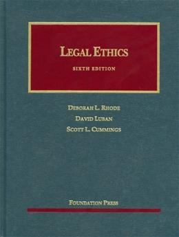 Legal Ethics, 6th (University Casebooks) (University Casebook Series) 9781609302085