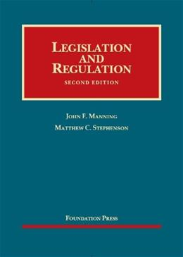 Legislation and Regulation, 2nd Edition (University Casebook) 9781609302177