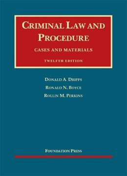 Criminal Law and Procedure (University Casebook Series) 12 9781609302351
