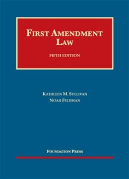 Sullivan and Feldmans First Amendment Law, 5th (University Casebook Series) 9781609302528