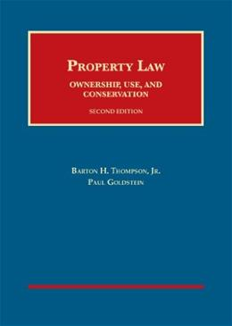 Property Law: Ownership, Use, and Conservation (University Casebook Series) 2 9781609302535