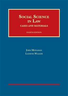 Social Science in Law, by Monahan, 8th Edition 9781609302603