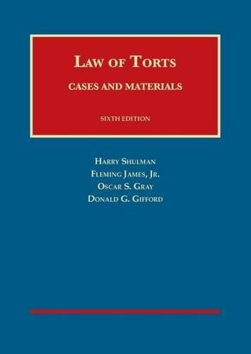 Cases and Materials on the Law of Torts, by Shulman, 6th Edition 9781609302672
