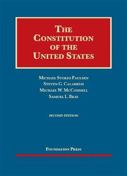 The Constitution of the United States, 2d (Foundation Press) (University Casebook Series) 9781609302719