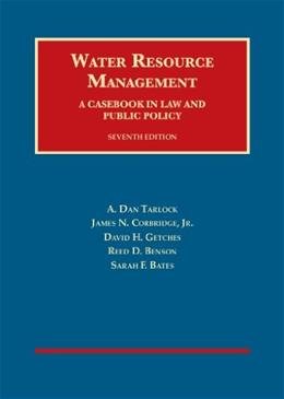 Water Resource Management: A Casebook in Law and Public Policy, by Tarlock, 7th Edition 9781609302733