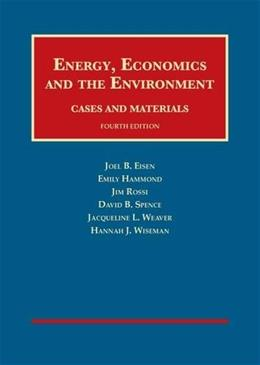 Energy, Economics and the Environment, by Eisen, 4th Edition 9781609303075