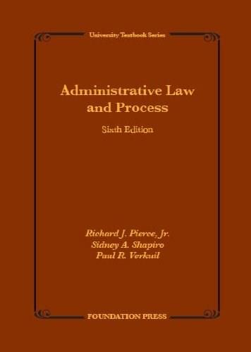 Administrative Law and Process, by Pierce, 6th Edition 9781609303099