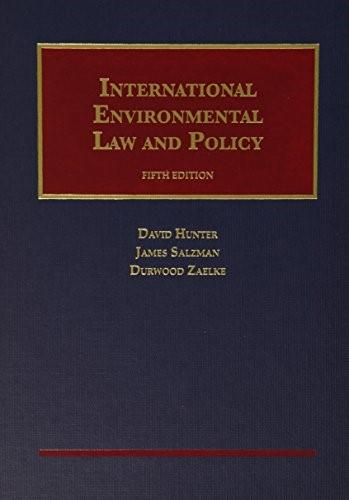 International Environmental Law and Policy, by Hunter, 5th Edition 9781609303211