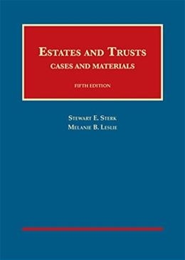 Estates and Trusts, by Sterk, 5th Edition 9781609303280