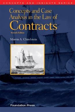 Concepts and Case Analysis in the Law of Contracts (Concepts and Insights) 7 9781609303303