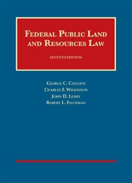 Federal Public Land and Resources Law, by Coggins, 7th Edition 9781609303334
