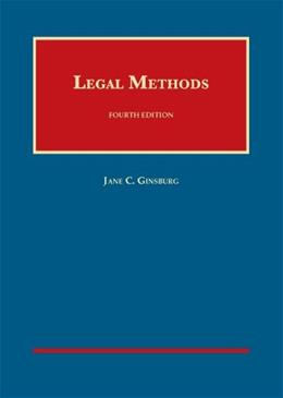 Legal Methods, by Ginsburg, 4th Edition 9781609303341