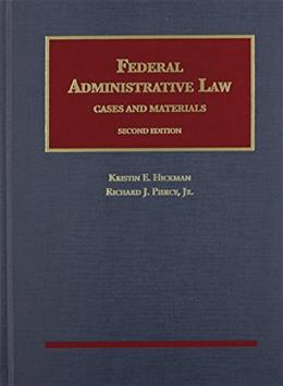 Federal Administrative Law (University Casebook Series) 2 9781609303372