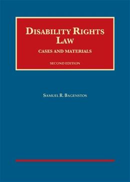 Disability Rights Law: Cases and Materials, by Bagenstos, 2nd Edition 9781609303532