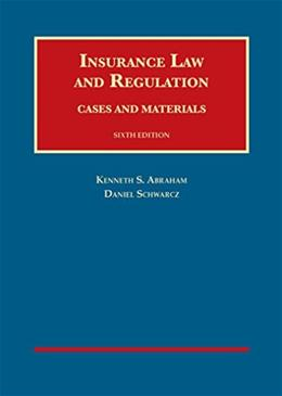 Insurance Law and Regulation, by Abraham, 6th Edition 9781609304010