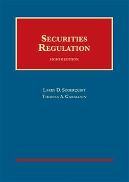 Securities Regulation, by Soderquist, 8th Edition 9781609304133